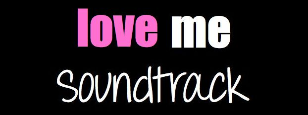 love me soundtrack