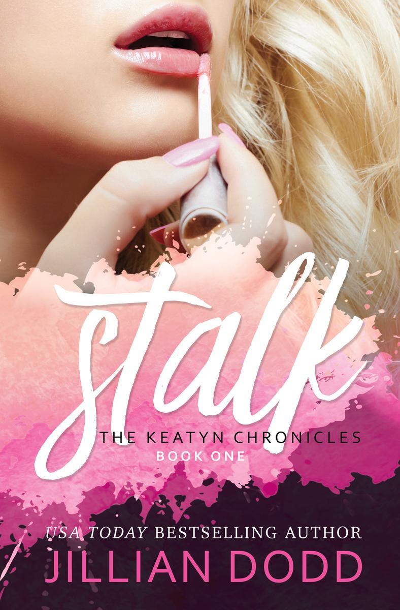 Cover Reveal: The Keatyn Chronicles: Stalk me.